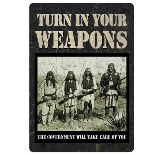 "River's Edge Products Turn In Your Weapons Sign Metal 12""x17' 1589"