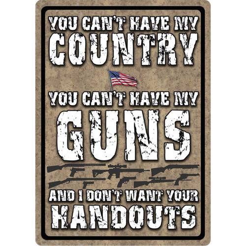 "River's Edge ""You Can't Have My Country"" Tin Sign 12""x17"" 1586"