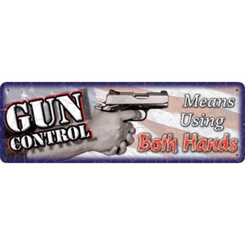 "River's Edge Large Tin Sign ""Gun Control Two Hands"" 30 Ga Steel 1411"