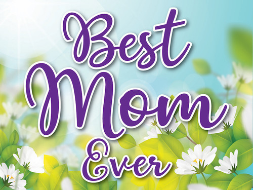 Best Mom Ever Mother's Day Yard Sign