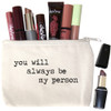 You are My Person Small Canvas Zipper Bag