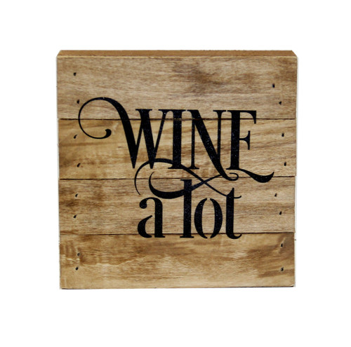 Wine A Lot - Reclaimed Wood Sign sold by 2 Lisas Boutique