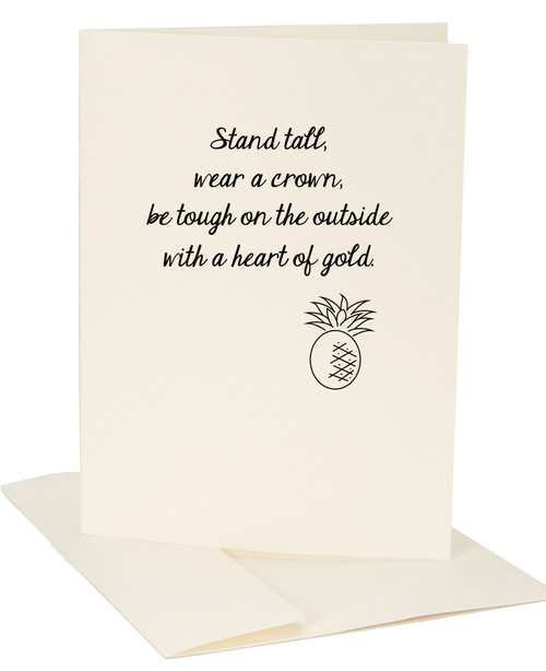 Stand Tall, Wear a Crown, be tough on the outside with a heart of gold Pineapple Exclusive Greeting Card by Jules