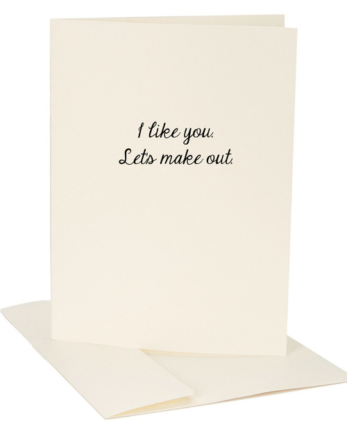 I like you. Let's make out. Exclusive Greeting Card Exclusive Greeting Card by Jules