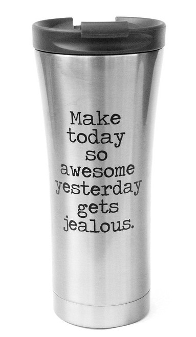 Make Today So Awesome Yesterday Gets Jealous Travel Coffee Mug from Jules Products