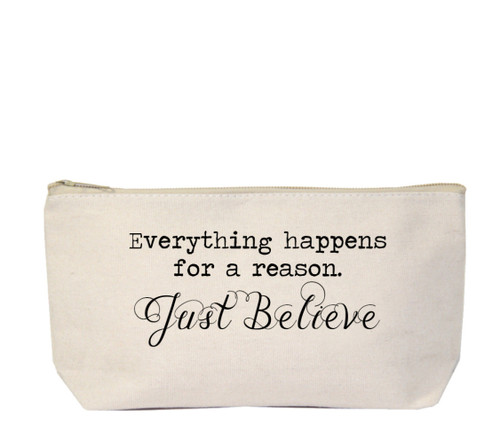 Everything Happens For A Reason - Just Believe Pencil Canvas Zipper Bag