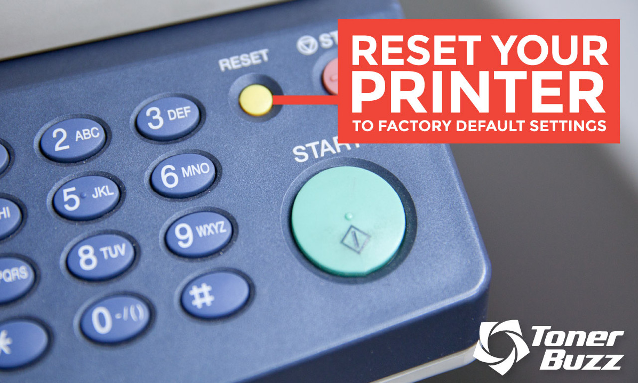 Resetting Your Printer To Factory Default Settings Toner Buzz