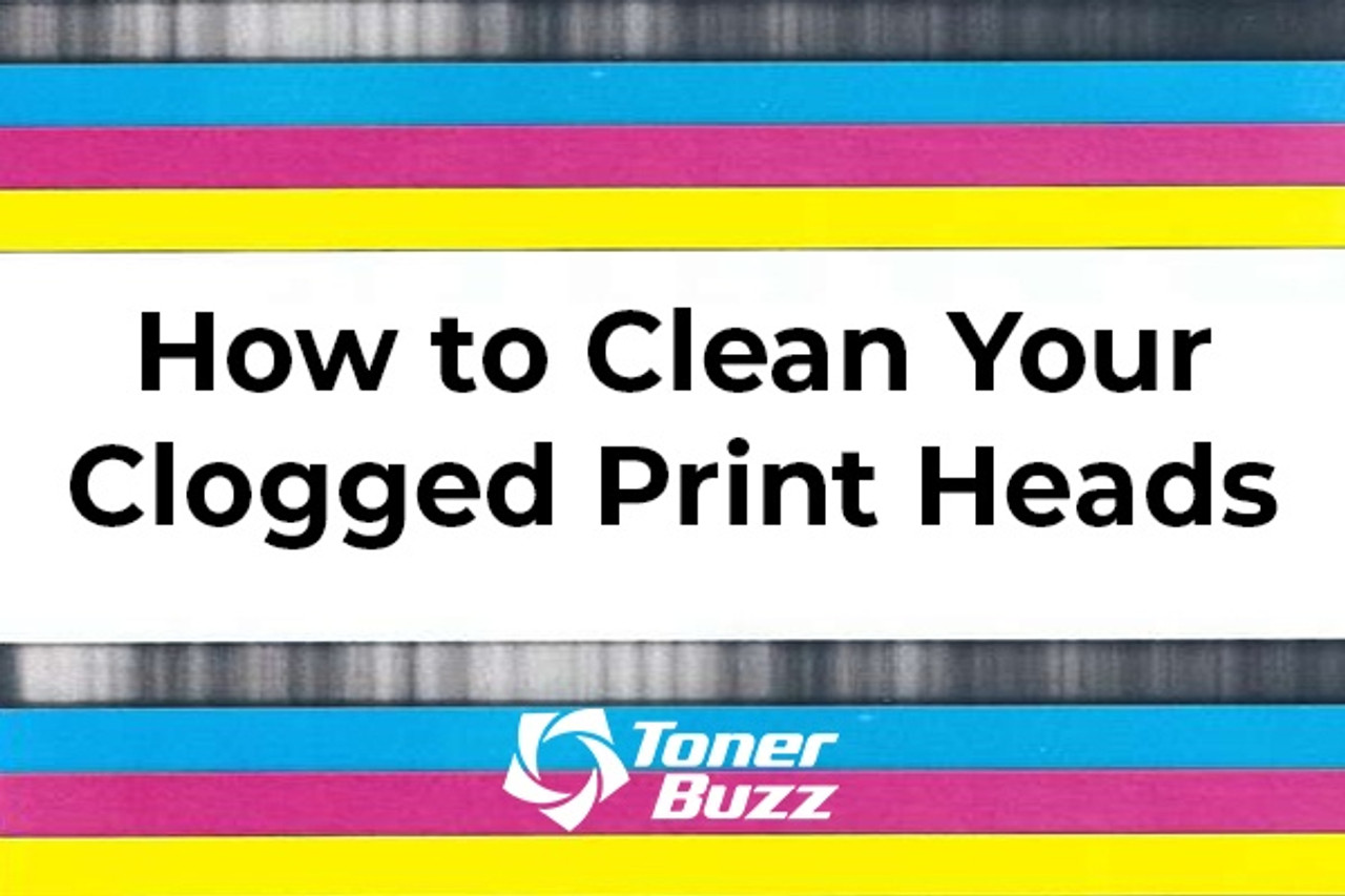 How To Clean A Clogged Printhead - Toner Buzz