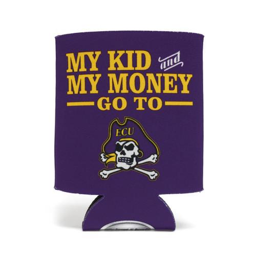My Kid & My Money Go To ECU Koozie