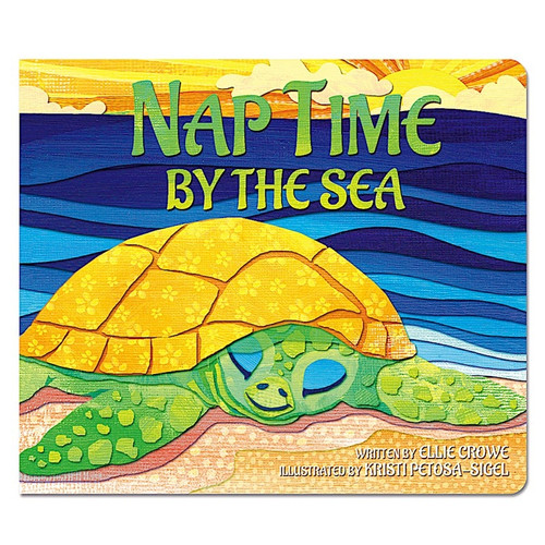 Naptime by the Sea, Written by Ellie Crowe; Illustrated by Kristi Petosa-Sigel