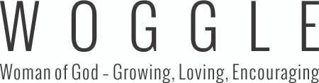 WOGGLE Woman of God, Growing, Loving, Encouraging