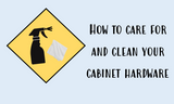 Caring for your cabinet hardware