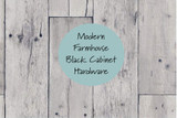 Modern Farmhouse Black Cabinet Hardware