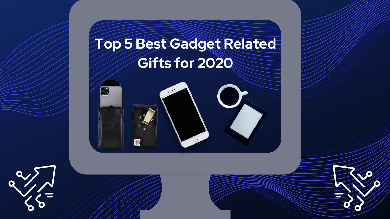 Top 5 Best Gadget Related Gifts for 2020