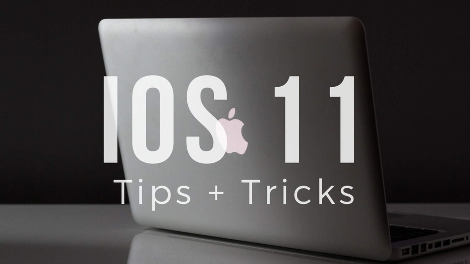 iOS 11 Tips and Tricks