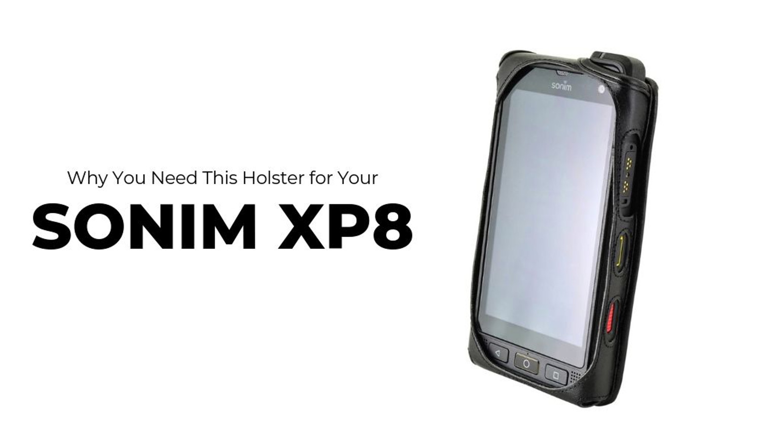 Why You Need This Holster for Your Sonim XP8
