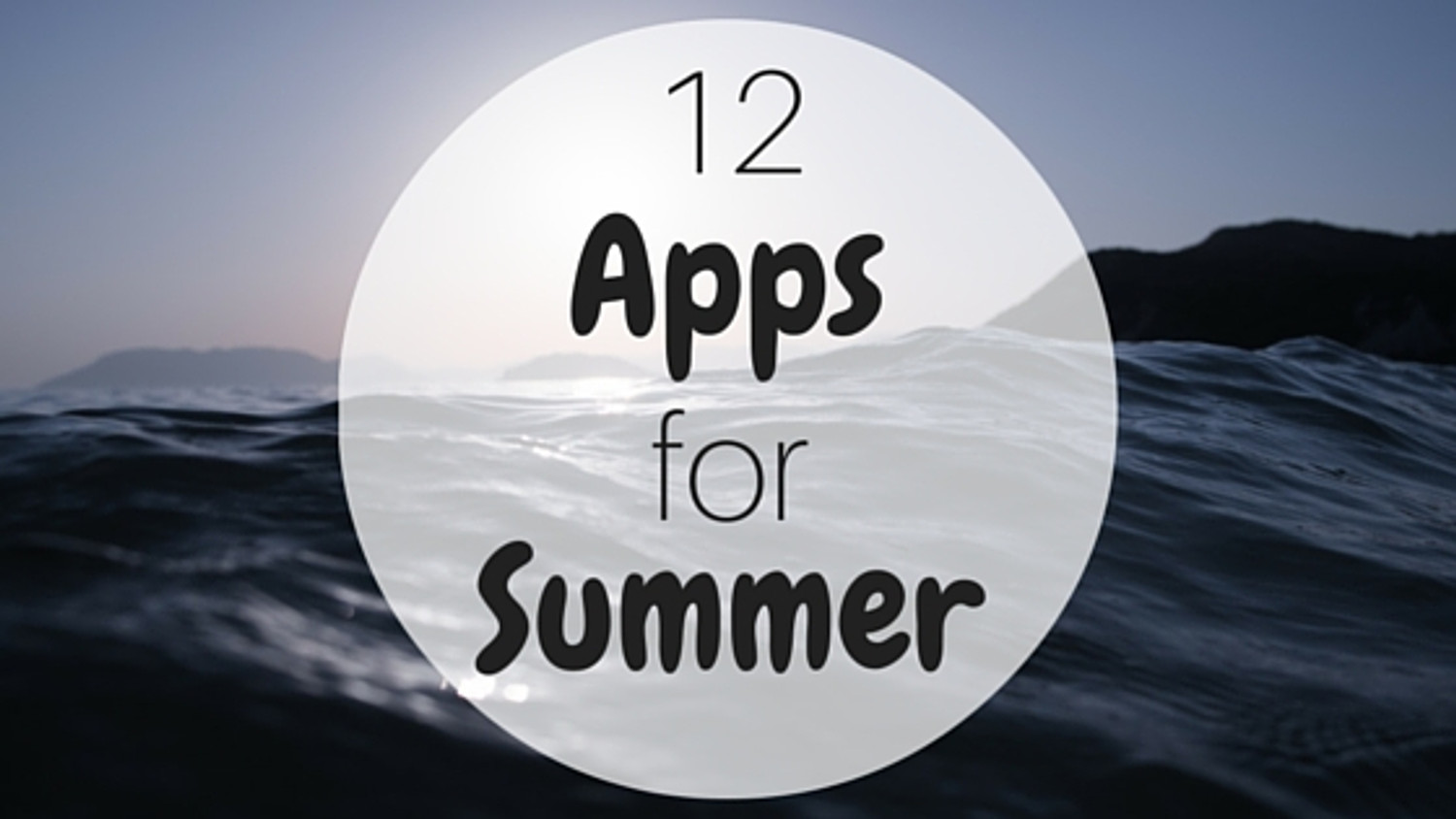 12 Apps for Summer
