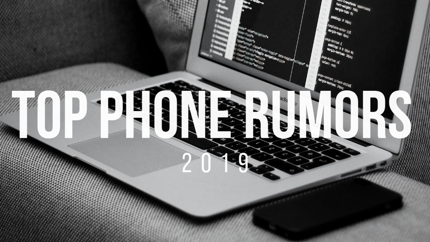 ​Top Mobile Rumors for 2019