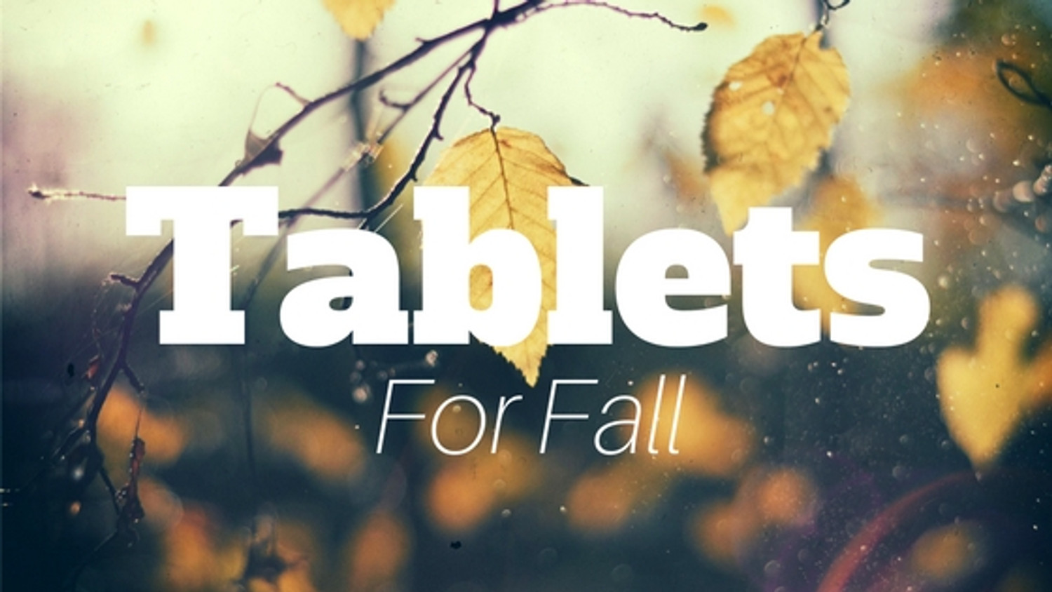 Top Tablets for Fall 2016
