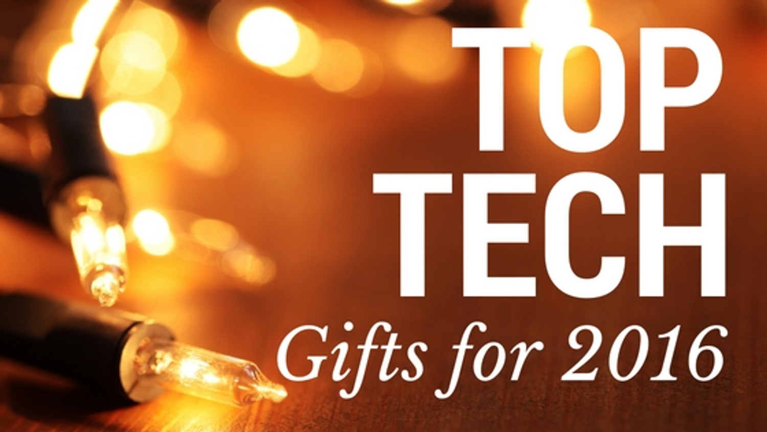 Top Holiday Tech Gifts 2016