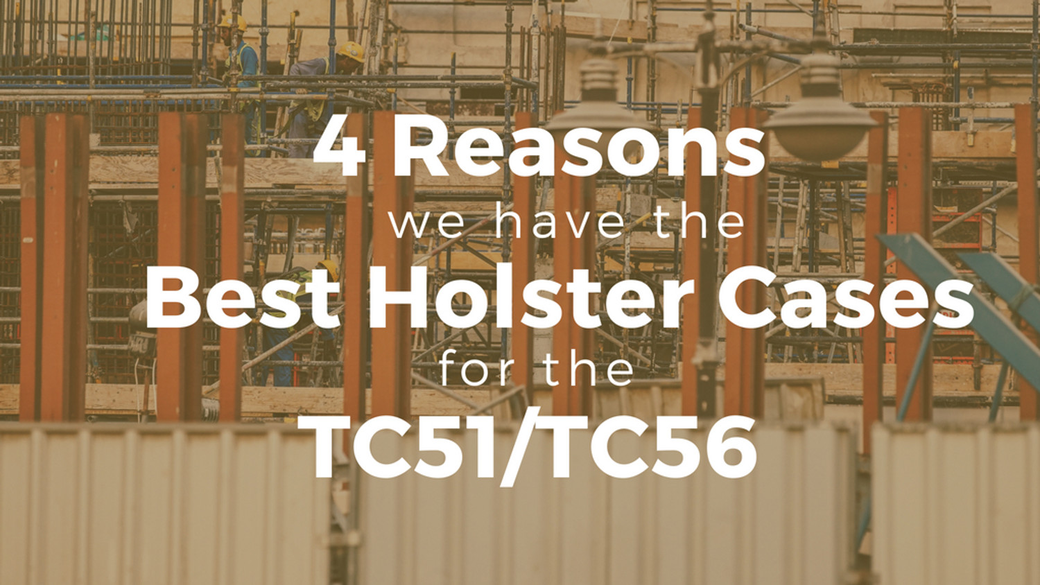 ​4 Reasons We Have the Best Holster Cases for the TC51/TC56