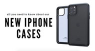 All You Need to Know About Our New iPhone Cases