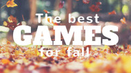 Best Games for Fall 2016