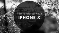 ​How to Protect Your iPhone X