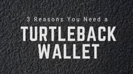 3 Reasons You Need a Turtleback Wallet