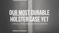 Our Most Durable Holster Case Yet
