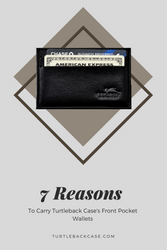 Top 7 Reasons To Carry Turtleback's Front Pocket Wallets