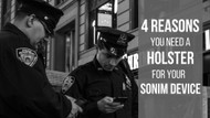 4 Reasons You Need a Holster for Your Sonim Device