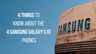 4 Things to Know about the Samsung Galaxy S10 Phones