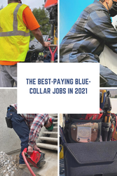 The Best-Paying Blue-Collar jobs In 2021