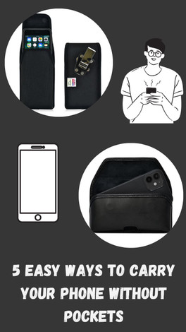 5 Easy Ways To Carry Your Phone Without Pockets