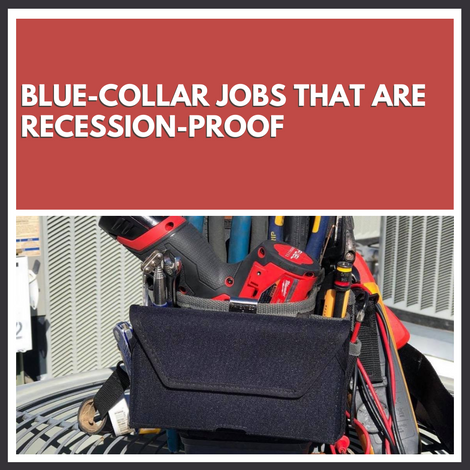 Blue-Collar Jobs That Are Recession-Proof