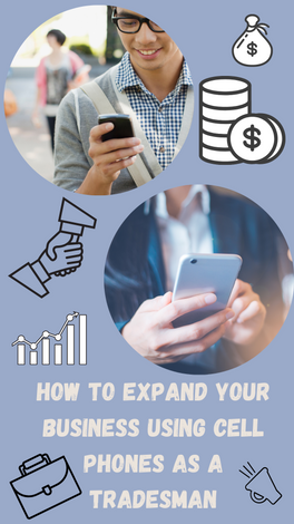 ​How To Expand Your Business Using Cell Phones As A Tradesman