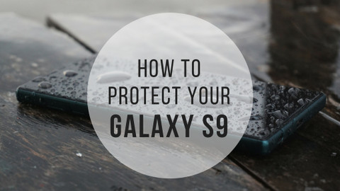 How to Protect Your Galaxy S9