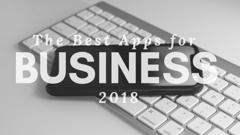 The Best Apps for Business in 2018