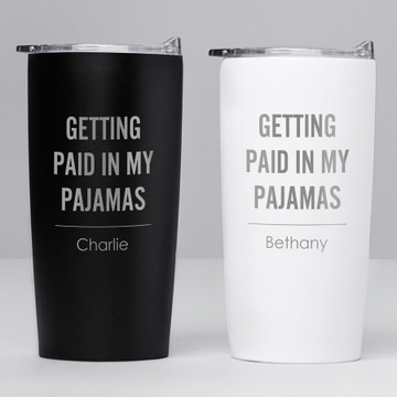 Personalized Getting Paid in My Pajamas Stainless Steel Tumbler