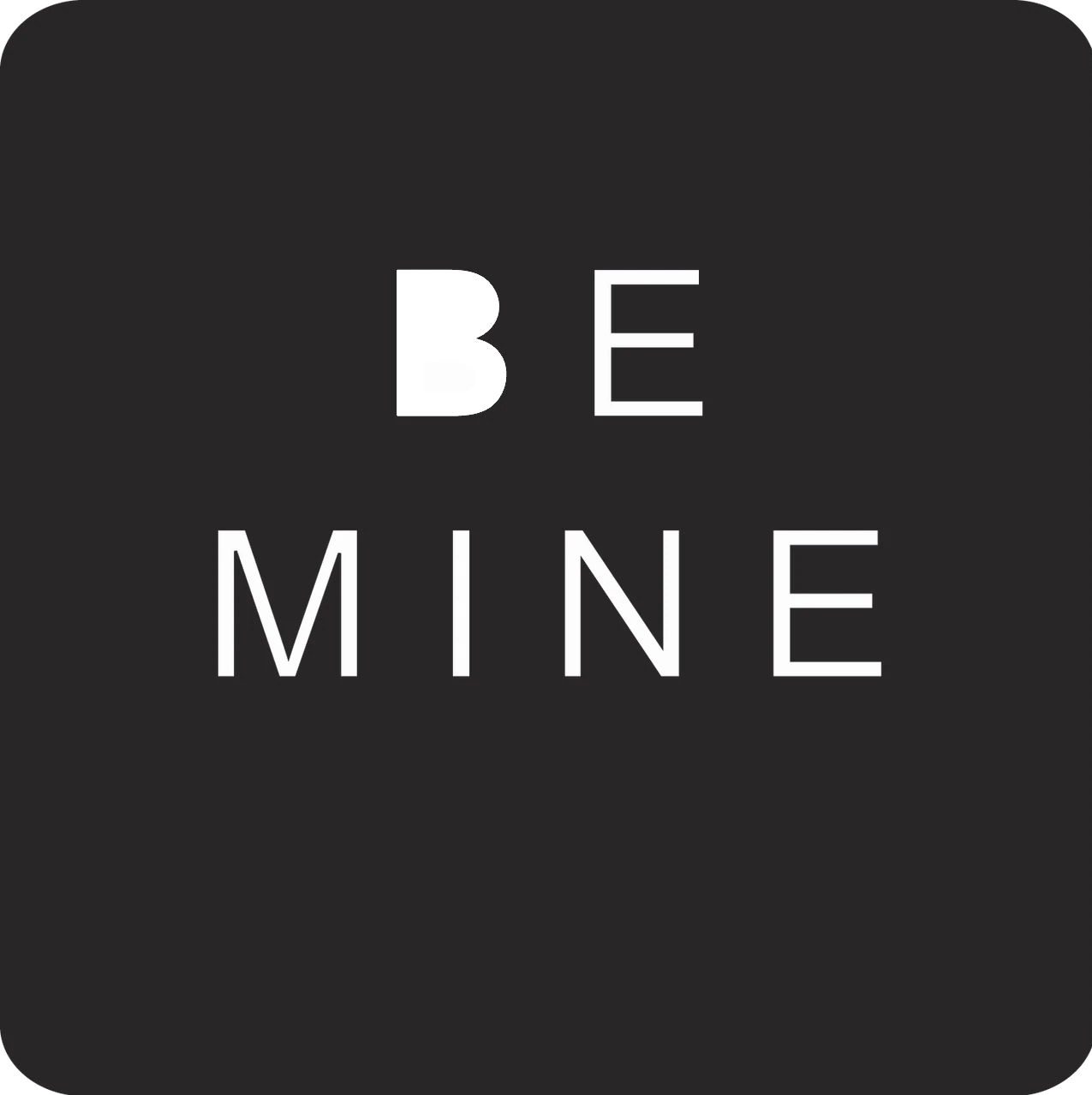 Valentines - BE MINE