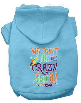 We Don't Hide The Crazy Screen Print Mardi Gras Dog Hoodie - Baby Blue
