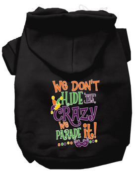 We Don't Hide The Crazy Screen Print Mardi Gras Dog Hoodie - Black