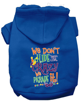 We Don't Hide The Crazy Screen Print Mardi Gras Dog Hoodie - Blue