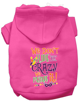 We Don't Hide The Crazy Screen Print Mardi Gras Dog Hoodie - Bright Pink