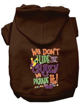 We Don't Hide The Crazy Screen Print Mardi Gras Dog Hoodie - Brown