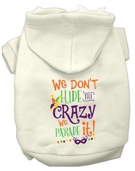 We Don't Hide The Crazy Screen Print Mardi Gras Dog Hoodie - Cream