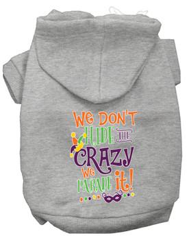 We Don't Hide The Crazy Screen Print Mardi Gras Dog Hoodie - Grey