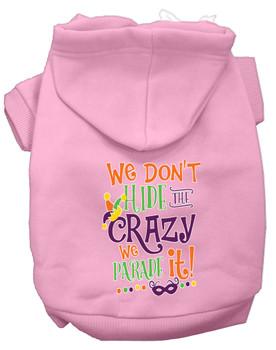 We Don't Hide The Crazy Screen Print Mardi Gras Dog Hoodie - Light Pink