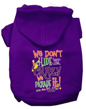 We Don't Hide The Crazy Screen Print Mardi Gras Dog Hoodie - Purple